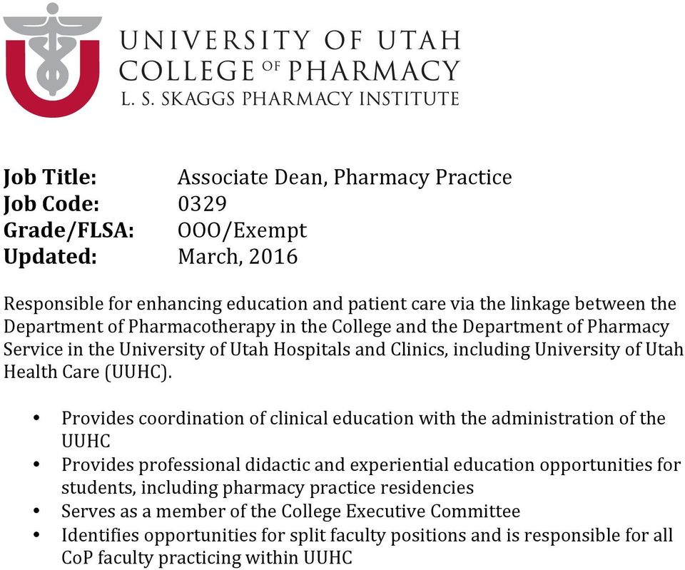 Provides coordination of clinical education with the administration of the UUHC Provides professional didactic and experiential education opportunities for students,