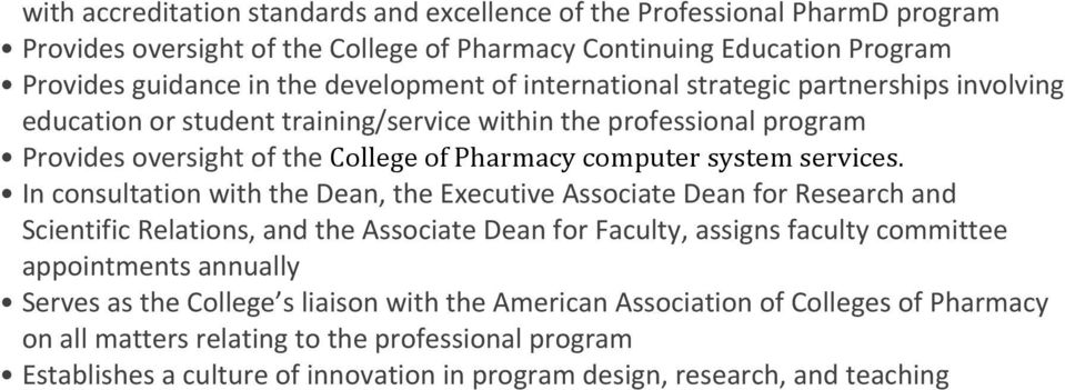 In consultation with the Dean, the Executive Associate Dean for Research and Scientific Relations, and the Associate Dean for Faculty, assigns faculty committee appointments annually Serves as