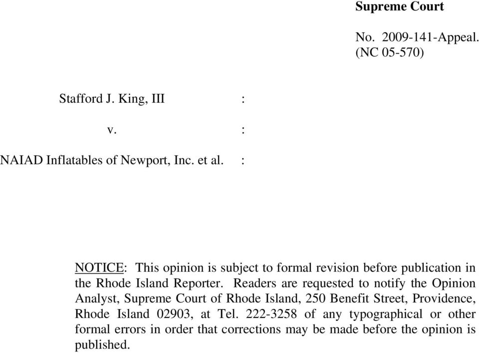 Readers are requested to notify the Opinion Analyst, Supreme Court of Rhode Island, 250 Benefit Street, Providence, Rhode