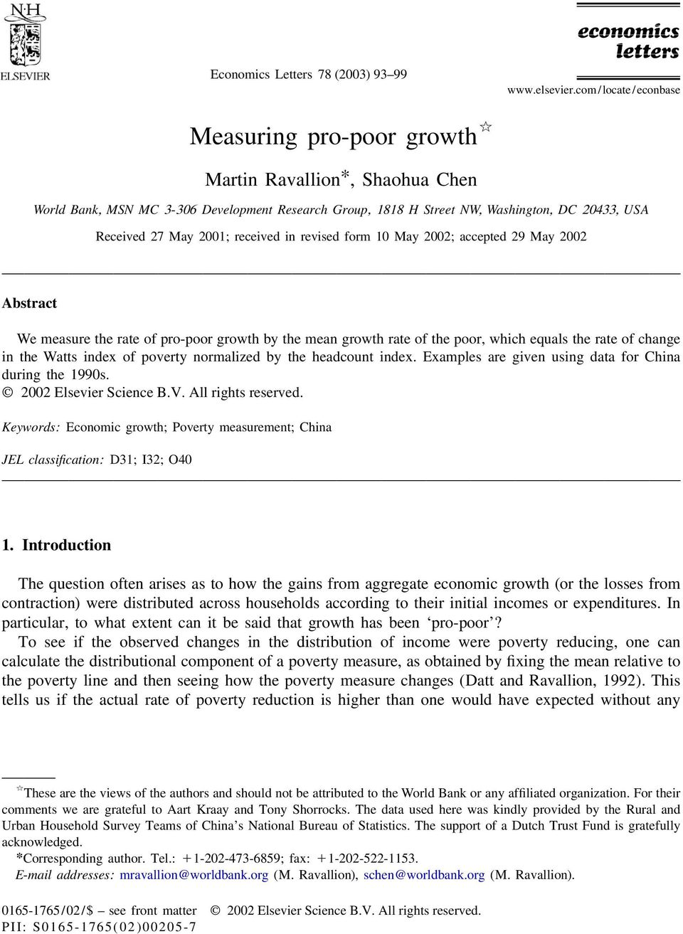 2001; received in revised form 10 May 2002; accepted 29 May 2002 Abstract We measure the rate of pro-poor growth by the mean growth rate of the poor, which equals the rate of change in the Watts