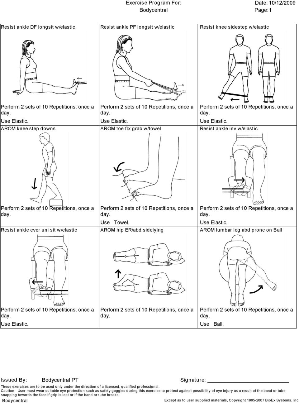 Issued By: Bodycentral PT Signature: These exercises are to be used only under the direction of a licensed, qualified professional.