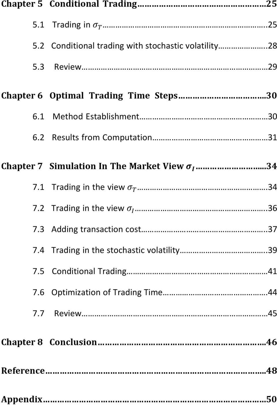 2 Results from Computation 31 Chapter 7 Simulation In The Market View...34 7.1 Trading in the view.34 7.2 Trading in the view..36 7.