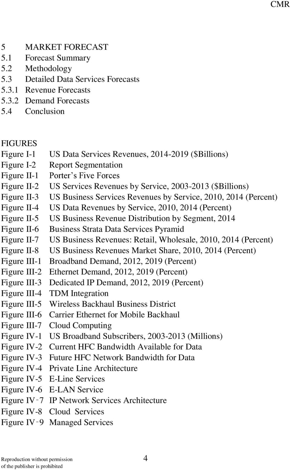 ($Billions) Figure II-3 US Business Services Revenues by Service, 2010, 2014 (Percent) Figure II-4 US Data Revenues by Service, 2010, 2014 (Percent) Figure II-5 US Business Revenue Distribution by