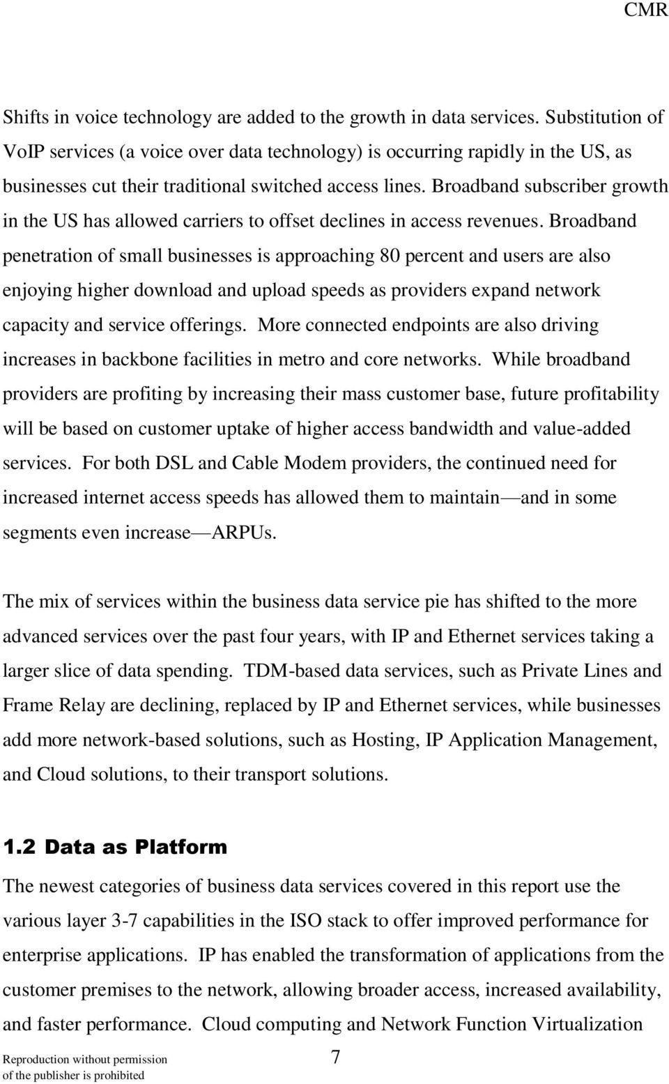 Broadband subscriber growth in the US has allowed carriers to offset declines in access revenues.