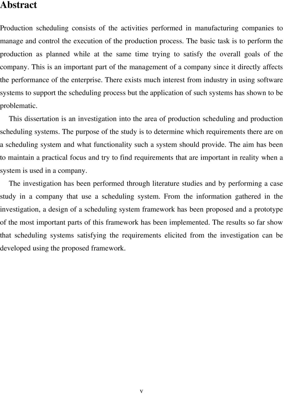 This is an important part of the management of a company since it directly affects the performance of the enterprise.