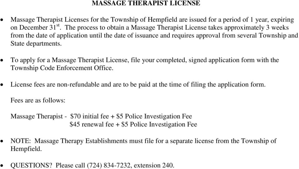 To apply for a Massage Therapist License, file your completed, signed application form with the Township Code Enforcement Office.