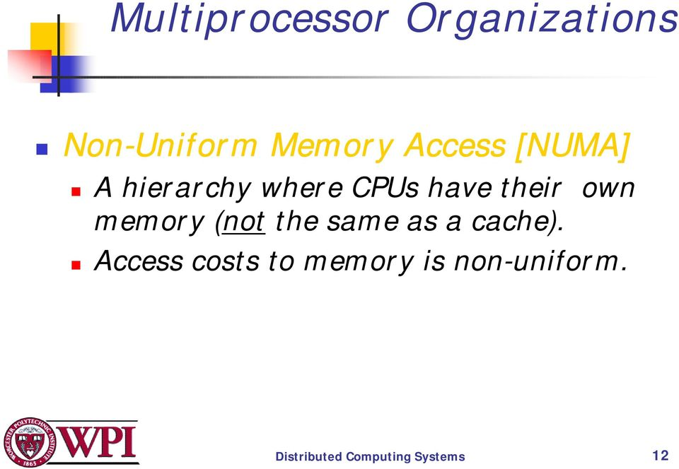 A hierarchy where CPUs have their own memory (not