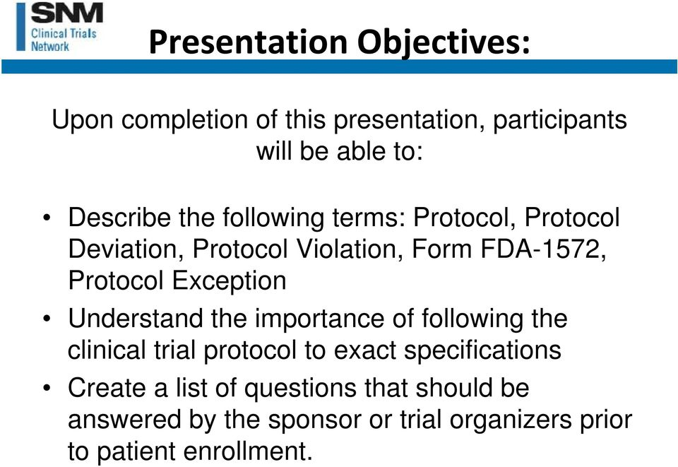 Exception Understand the importance of following the clinical trial protocol to exact specifications