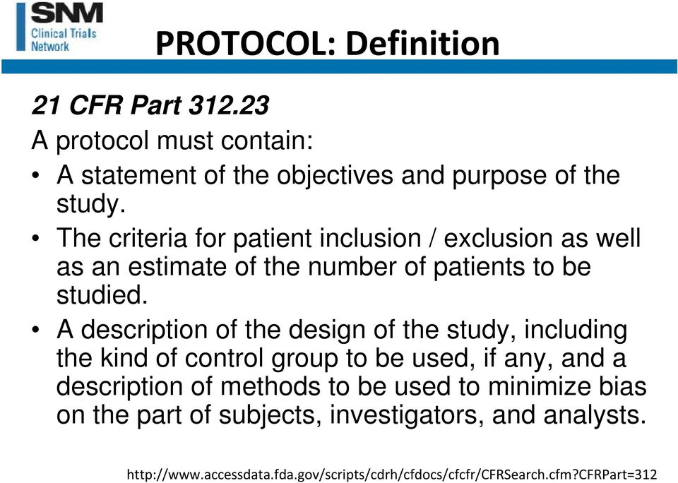 A description of the design of the study, including the kind of control group to be used, if any, and a description of methods to