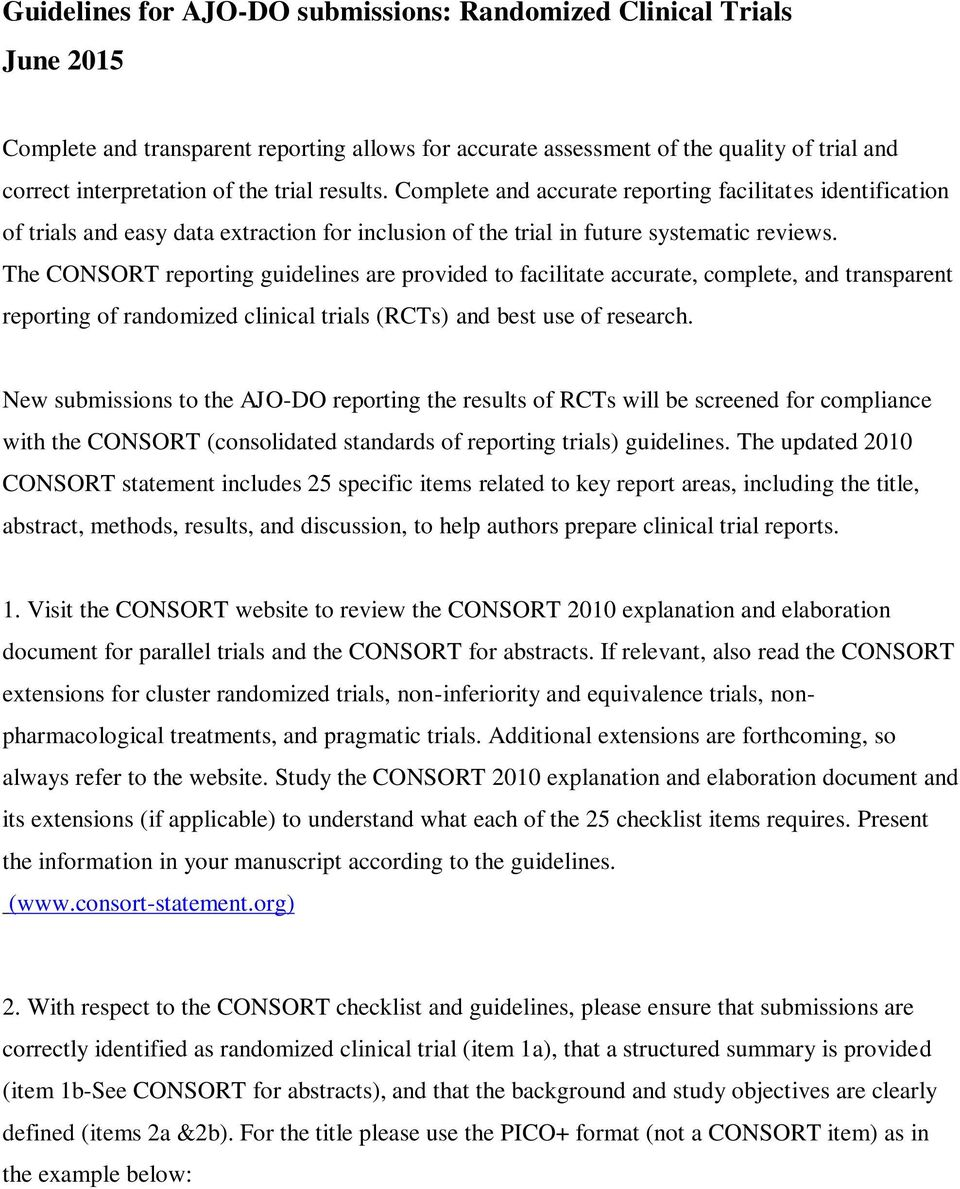 The CONSORT reporting guidelines are provided to facilitate accurate, complete, and transparent reporting of randomized clinical trials (RCTs) and best use of research.