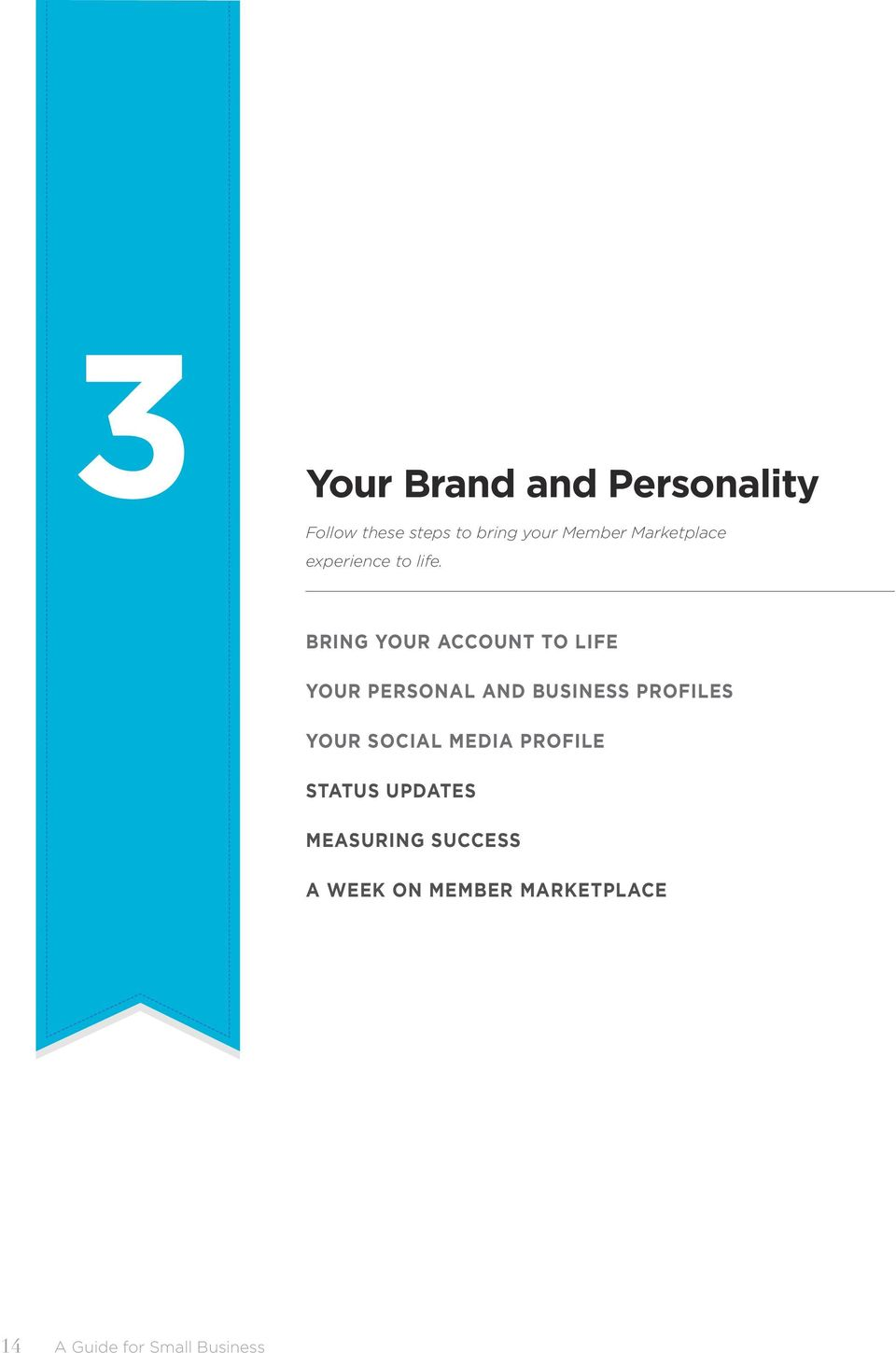 BRING YOUR ACCOUNT TO LIFE YOUR PERSONAL AND BUSINESS PROFILES YOUR