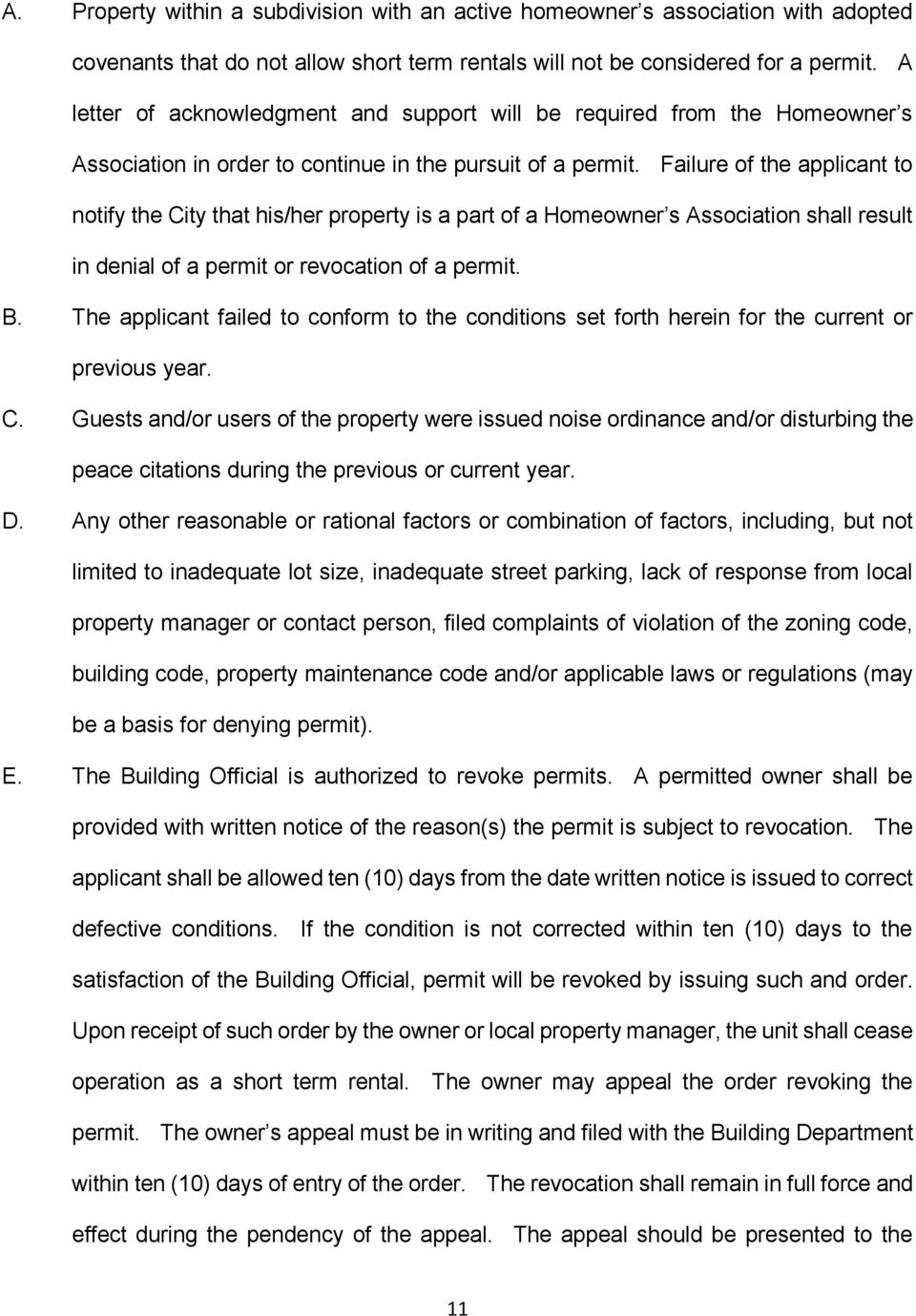Failure of the applicant to notify the City that his/her property is a part of a Homeowner s Association shall result in denial of a permit or revocation of a permit. B.