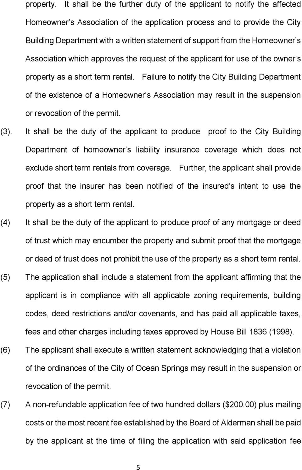 from the Homeowner s Association which approves the request of the applicant for use of the owner s property as a short term rental.