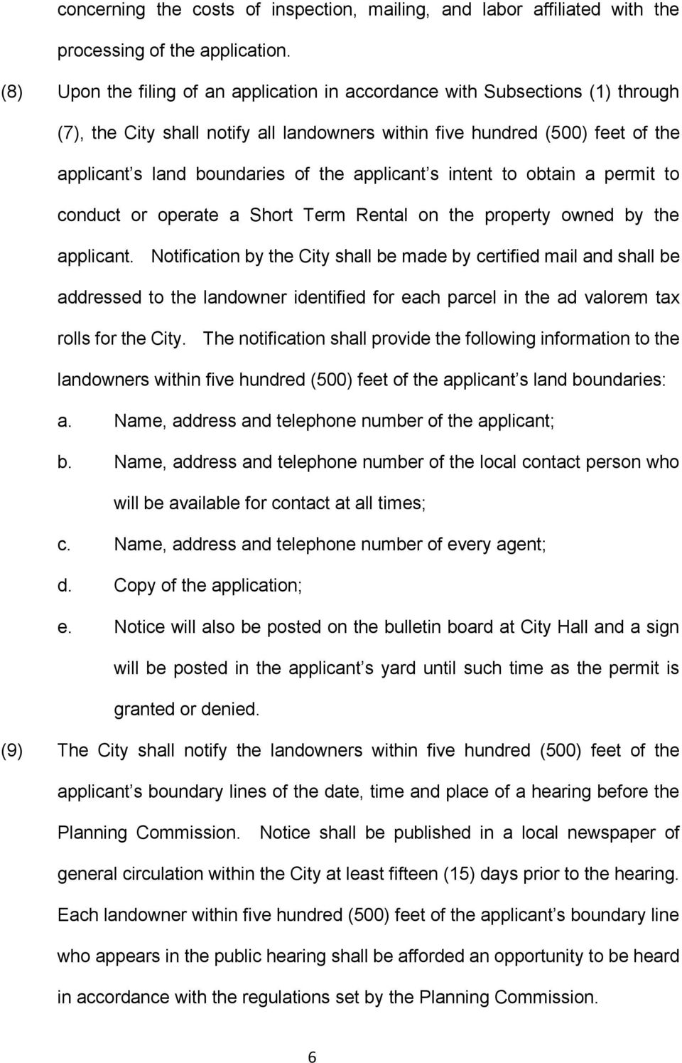 applicant s intent to obtain a permit to conduct or operate a Short Term Rental on the property owned by the applicant.