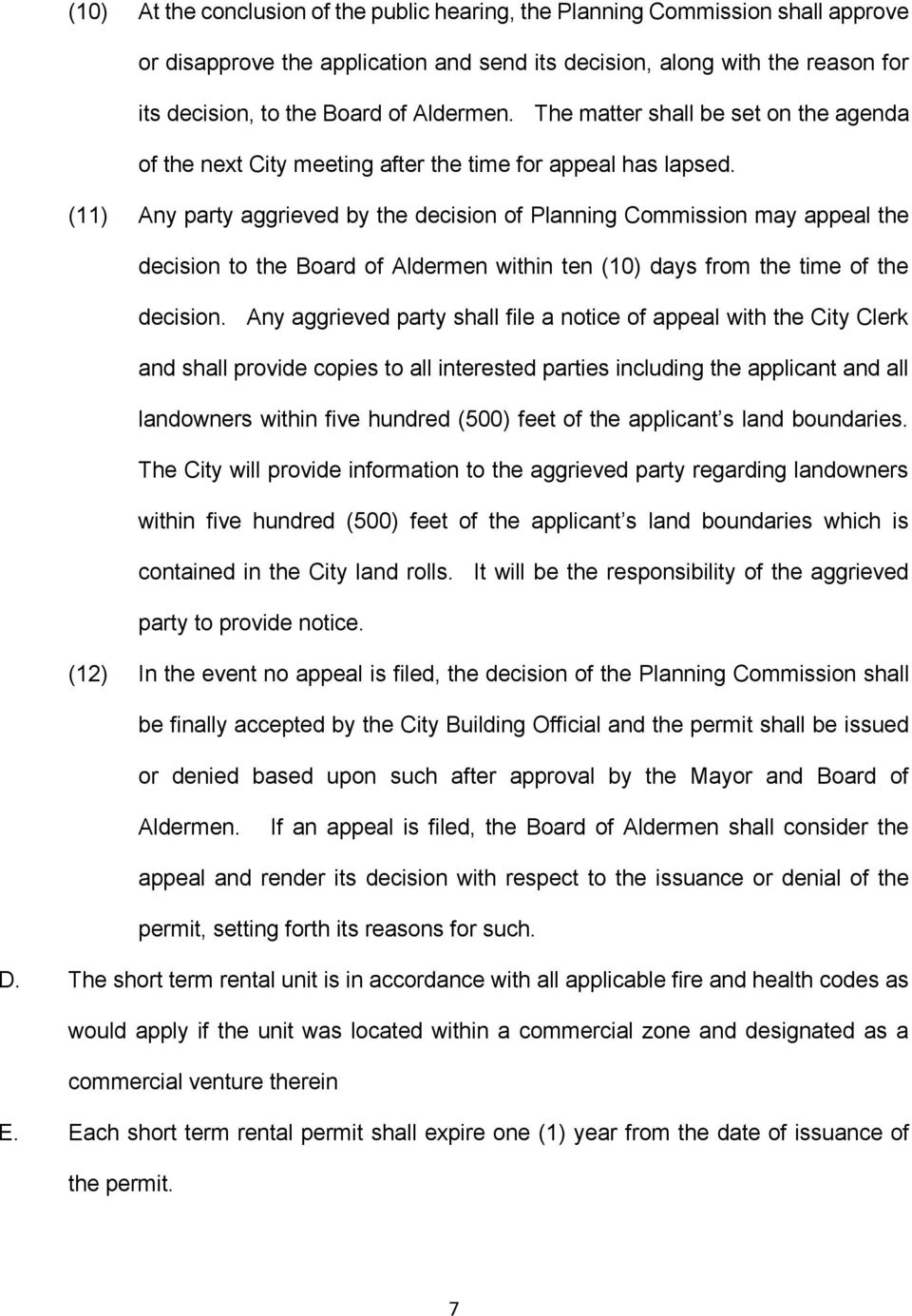 (11) Any party aggrieved by the decision of Planning Commission may appeal the decision to the Board of Aldermen within ten (10) days from the time of the decision.