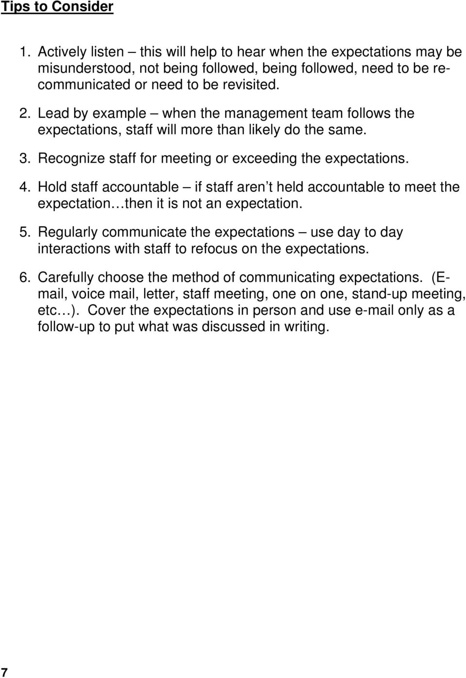 Hold staff accountable if staff aren t held accountable to meet the expectation then it is not an expectation. 5.