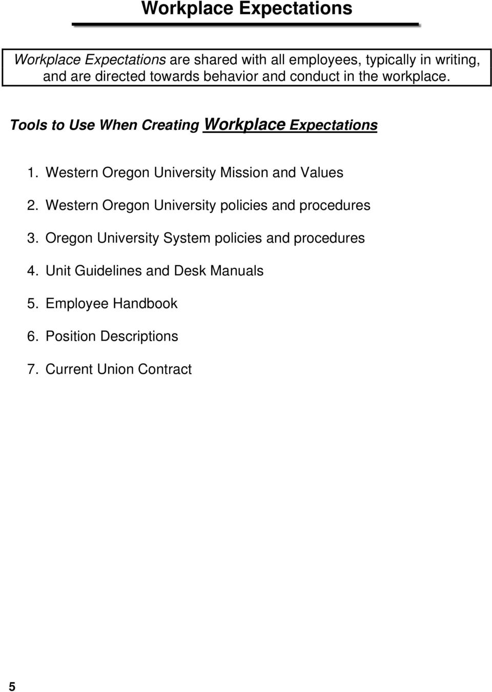 Western Oregon University Mission and Values 2. Western Oregon University policies and procedures 3.