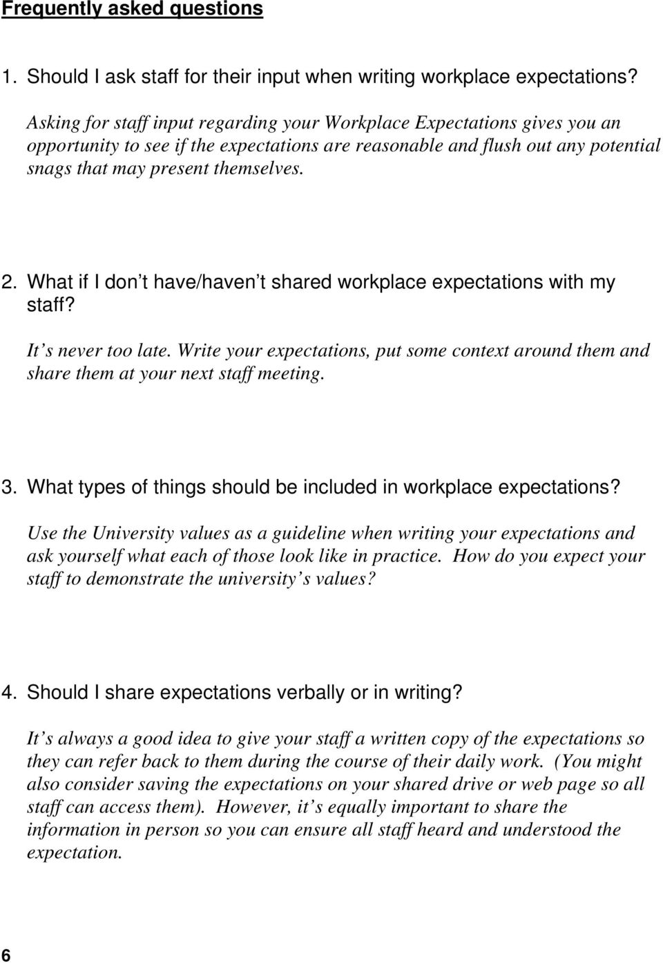 What if I don t have/haven t shared workplace expectations with my staff? It s never too late. Write your expectations, put some context around them and share them at your next staff meeting. 3.