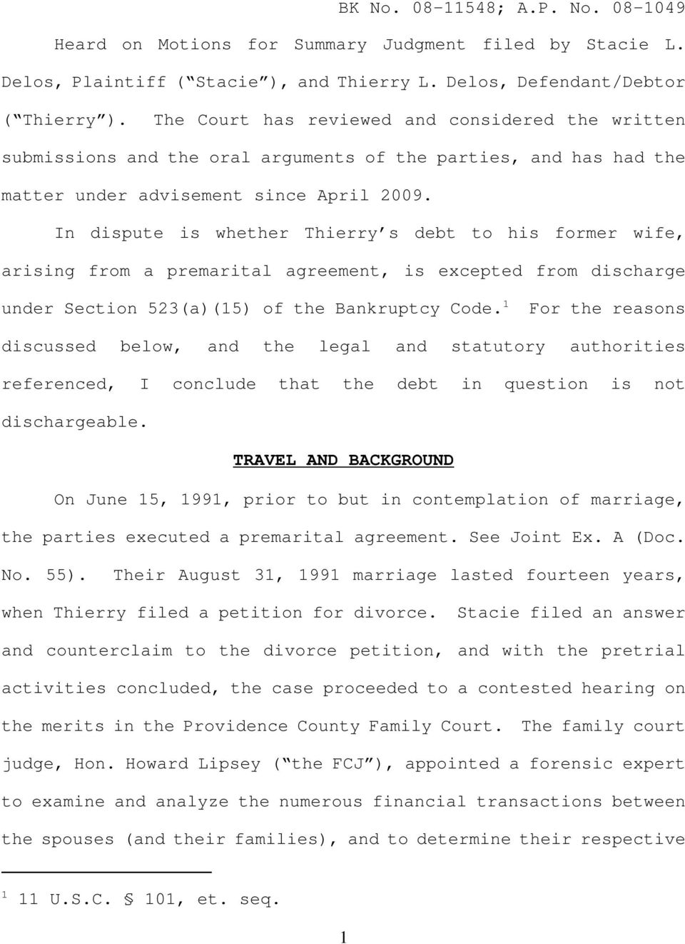 In dispute is whether Thierry s debt to his former wife, arising from a premarital agreement, is excepted from discharge under Section 523(a)(15) of the Bankruptcy Code.