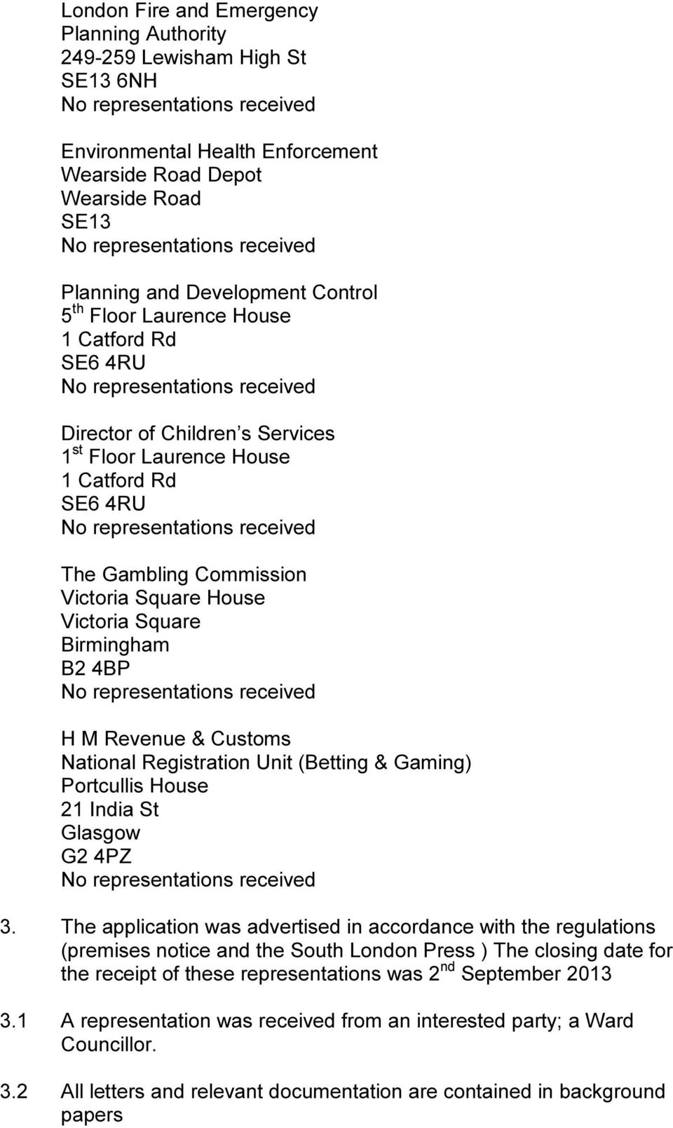 Revenue & Customs National Registration Unit (Betting & Gaming) Portcullis House 21 India St Glasgow G2 4PZ 3.
