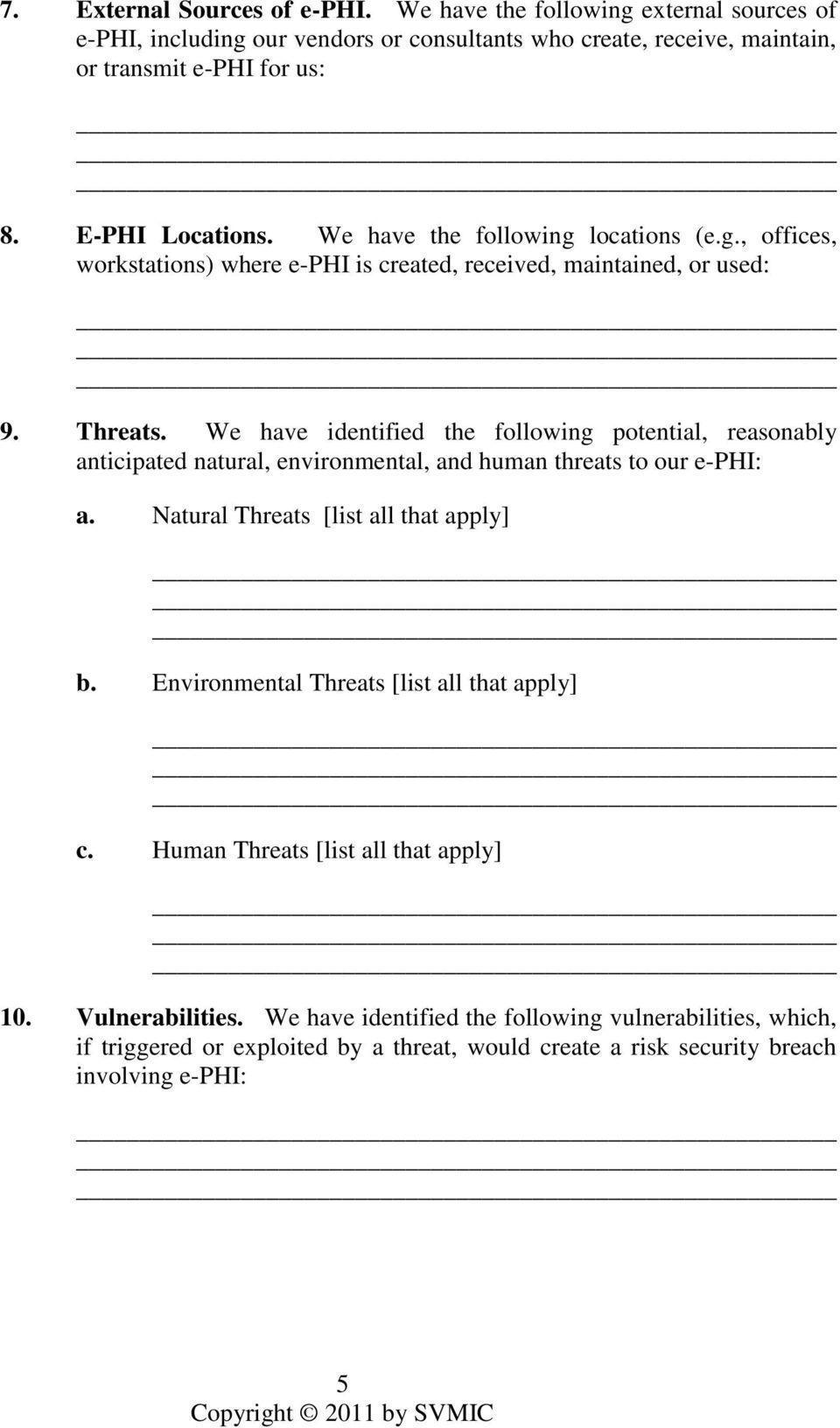 We have identified the following potential, reasonably anticipated natural, environmental, and human threats to our e-phi: a. Natural Threats [list all that apply] b.