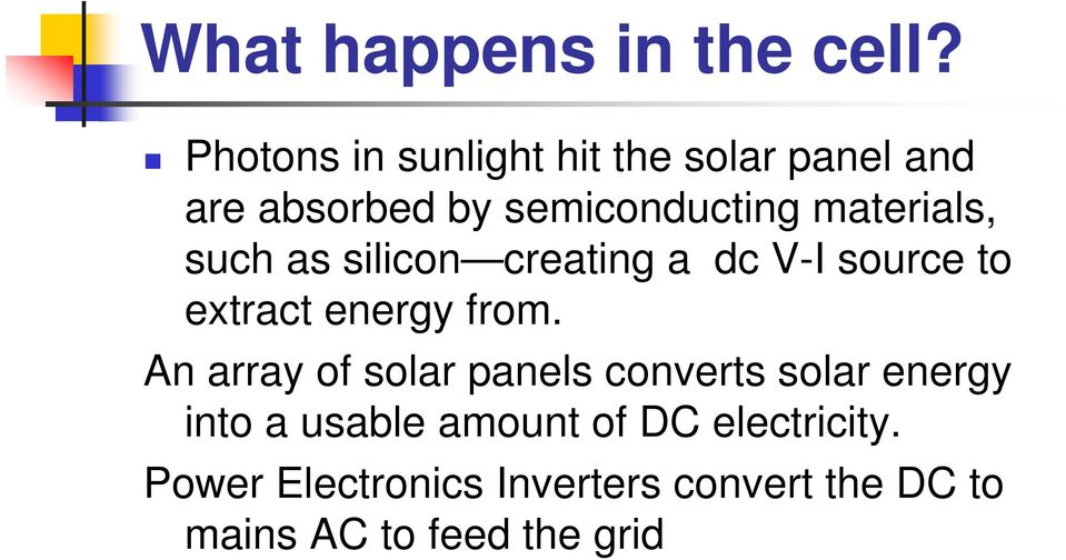 materials, such as silicon creating a dc V-I source to extract energy from.
