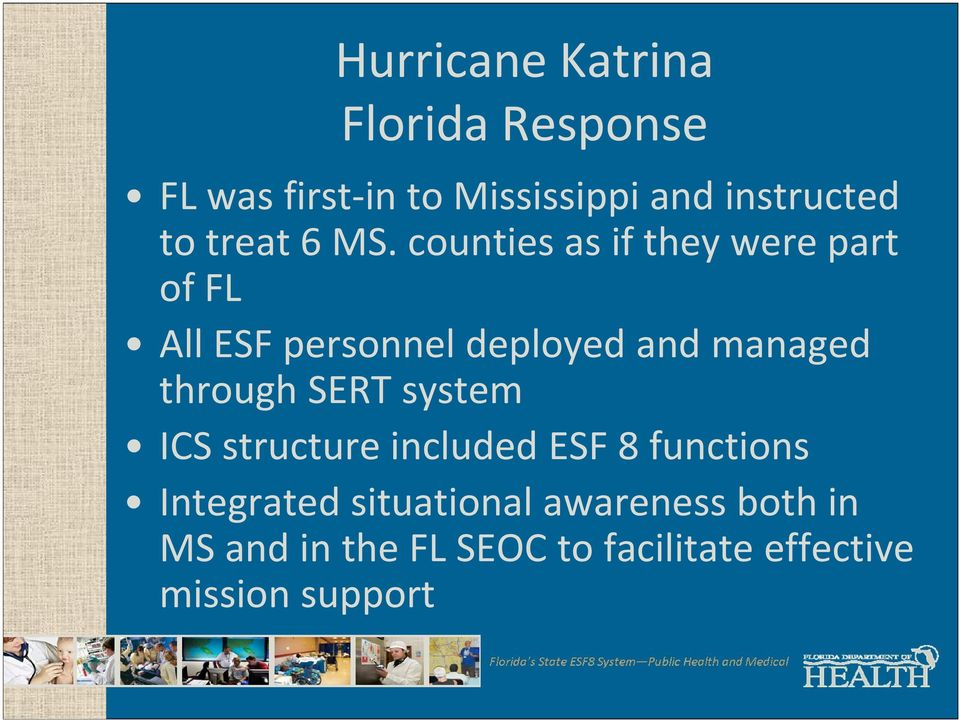 counties as if they were part of FL All ESF personnel deployed and managed through
