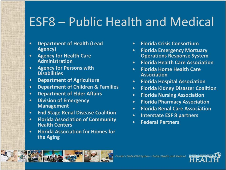 for Homes for the Aging Florida Crisis Consortium Florida Emergency Mortuary Operations Response System Florida Health Care Association Florida Home Health Care Association Florida
