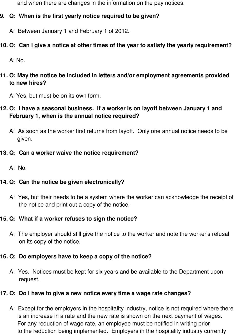 A: Yes, but must be on its own form. 12. Q: I have a seasonal business. If a worker is on layoff between January 1 and February 1, when is the annual notice required?