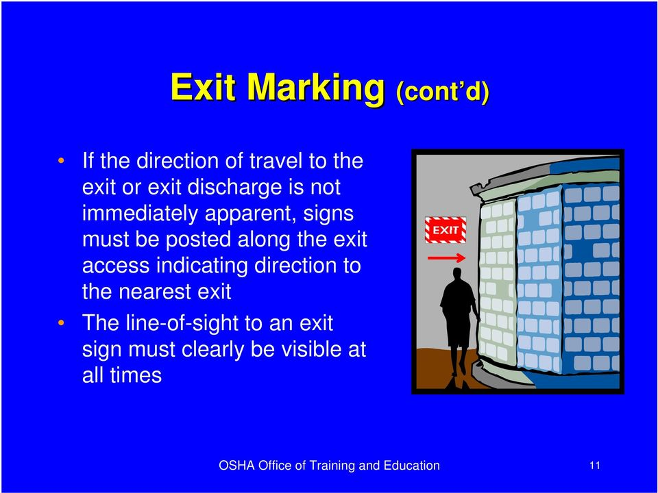 access indicating direction to the nearest exit The line-of-sight to an