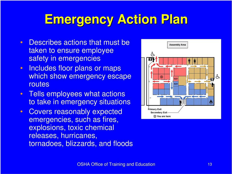 in emergency situations Covers reasonably expected emergencies, such as fires, explosions, toxic