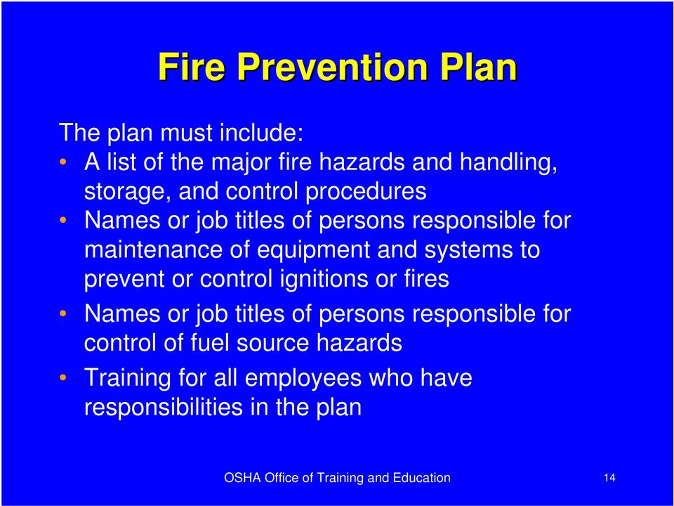 prevent or control ignitions or fires Names or job titles of persons responsible for control of fuel source