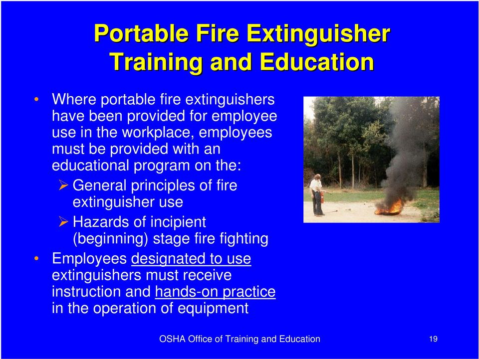 of fire extinguisher use Hazards of incipient (beginning) stage fire fighting Employees designated to use