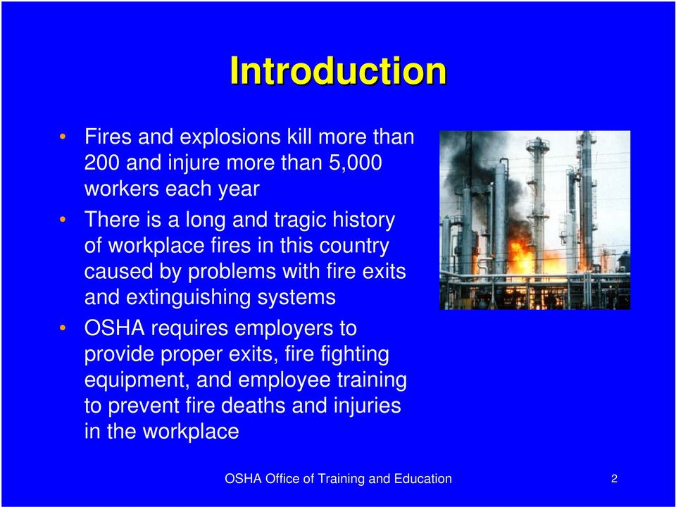 extinguishing systems OSHA requires employers to provide proper exits, fire fighting equipment, and