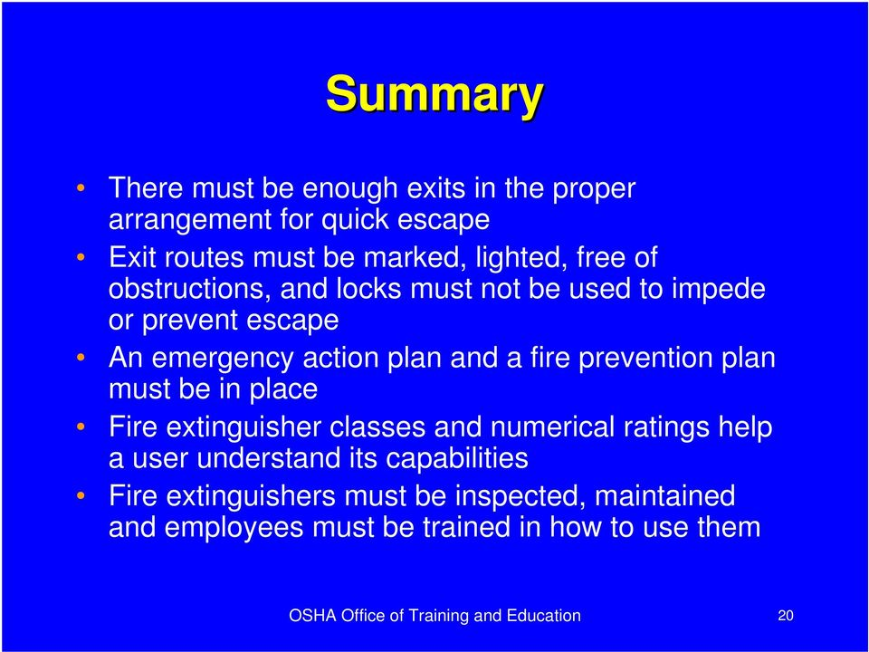 plan must be in place Fire extinguisher classes and numerical ratings help a user understand its capabilities Fire