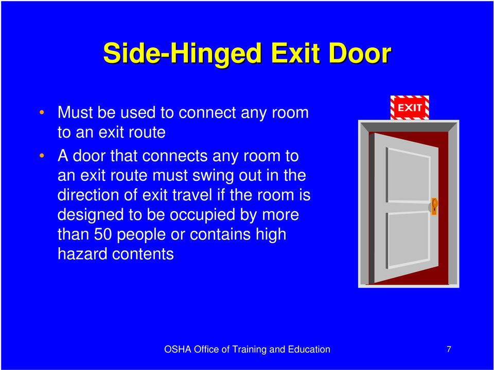 direction of exit travel if the room is designed to be occupied by more