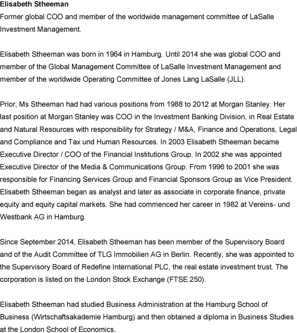 Prior, Ms Stheeman had had various positions from 1988 to 2012 at Morgan Stanley.