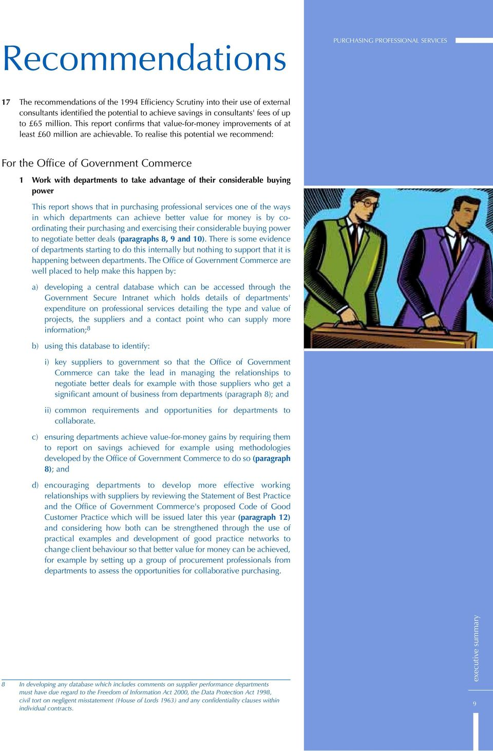 To realise this potetial we recommed: For the Office of Govermet Commerce 1 Work with departmets to take advatage of their cosiderable buyig power This report shows that i purchasig professioal