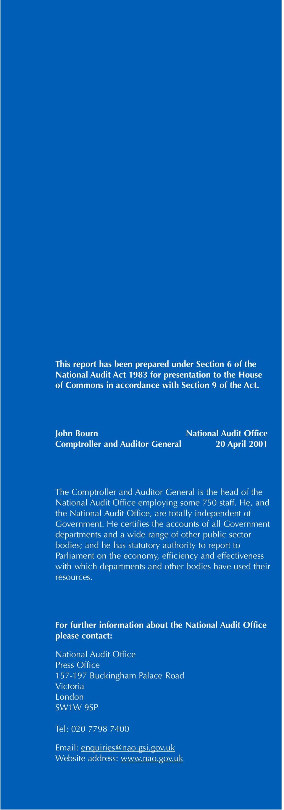 He, ad the Natioal Audit Office, are totally idepedet of Govermet.