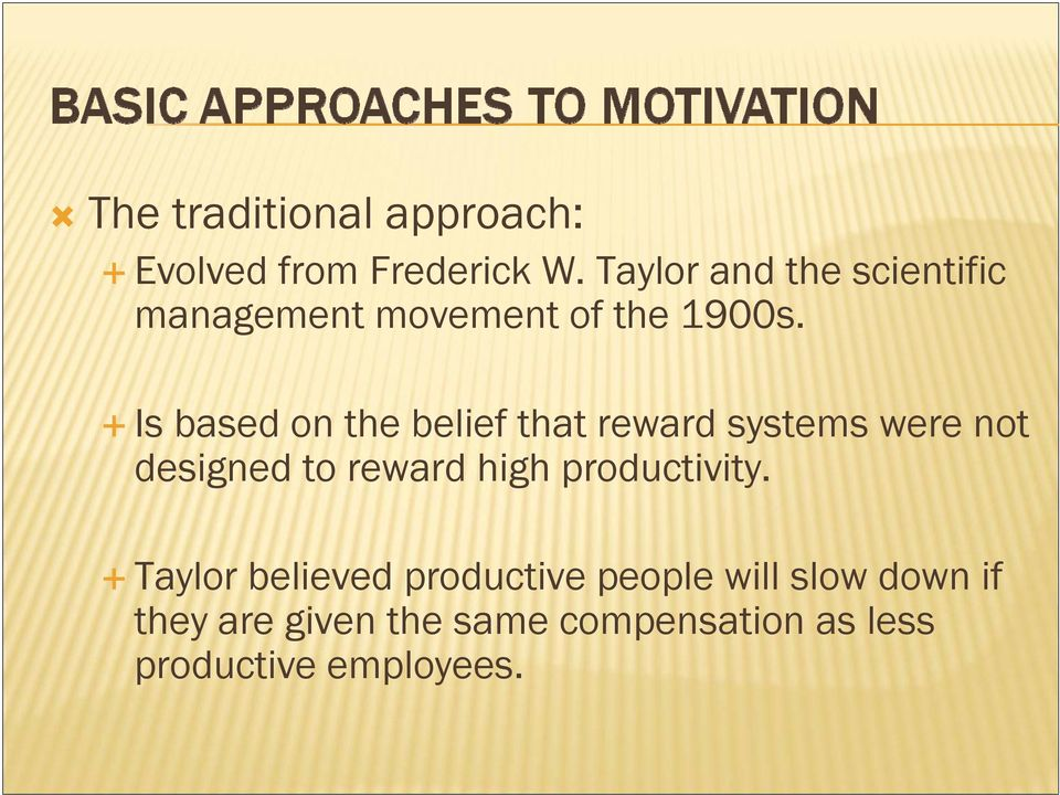 Is based on the belief that reward systems were not designed to reward high