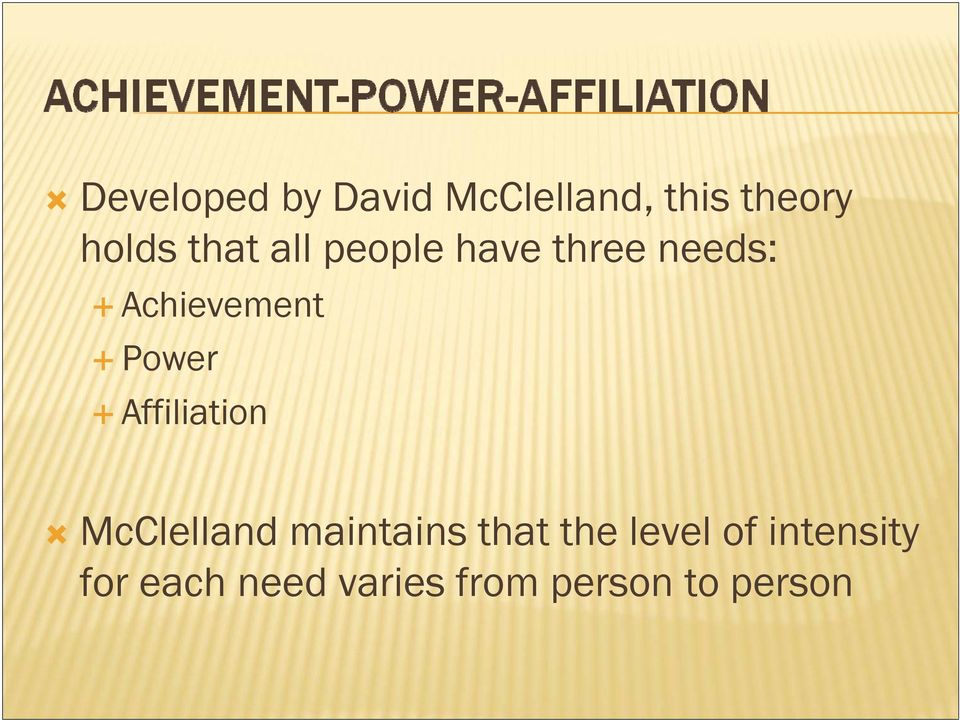 Power Affiliation McClelland maintains that the