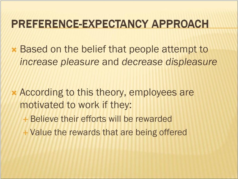 theory, employees are motivated to work if they: Believe