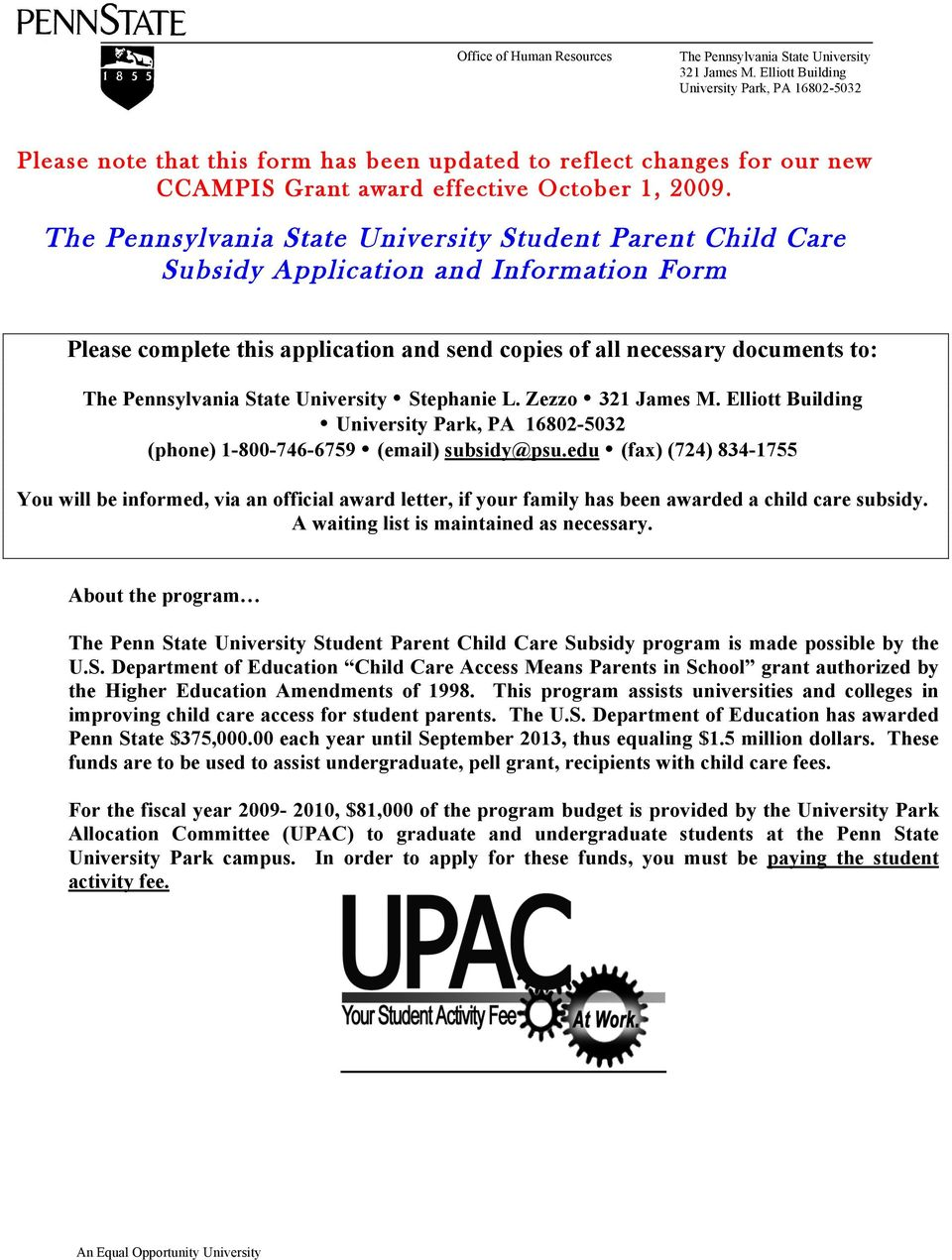 The Pennsylvania State University Student Parent Child Care Subsidy Application and Information Form Please complete this application and send copies of all necessary documents to: The Pennsylvania