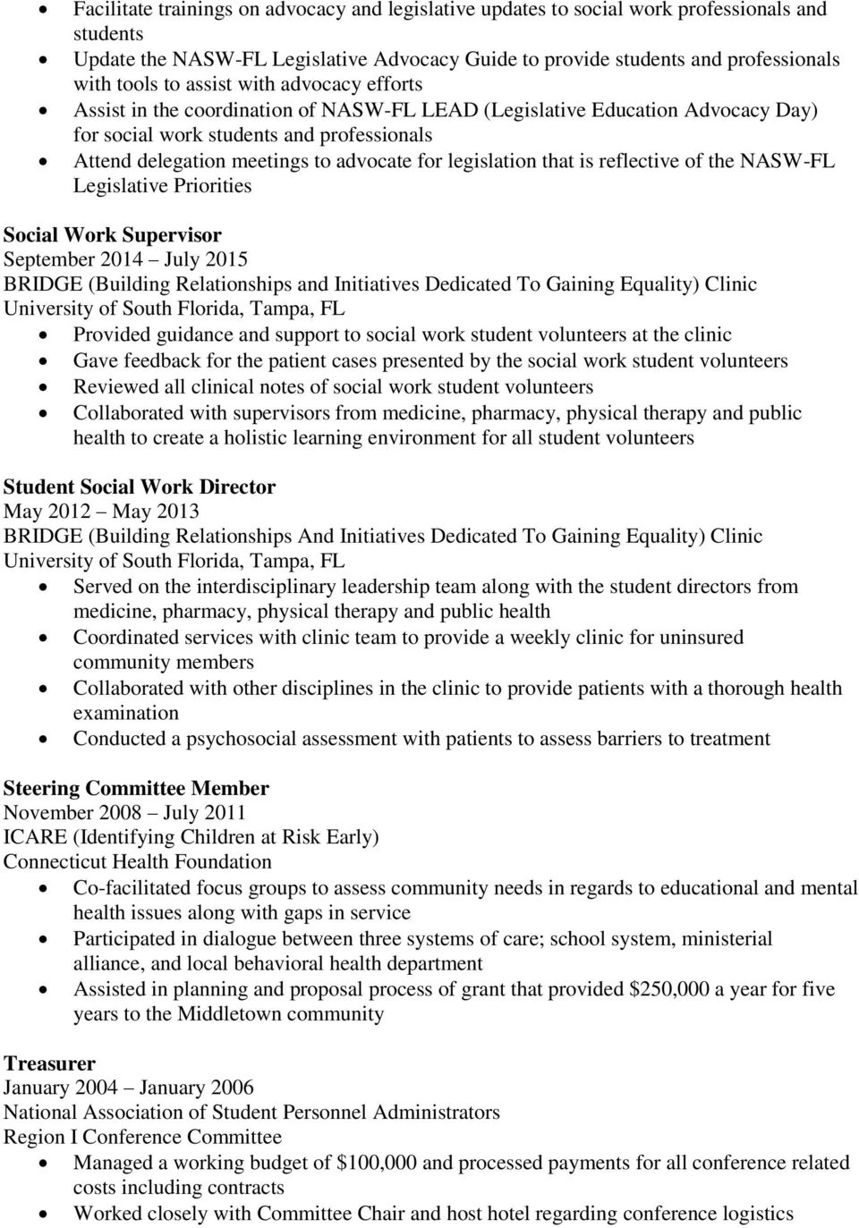 the NASW-FL Legislative Priorities Social Work Supervisor September 2014 July 2015 BRIDGE (Building Relationships and Initiatives Dedicated To Gaining Equality) Clinic Provided guidance and support