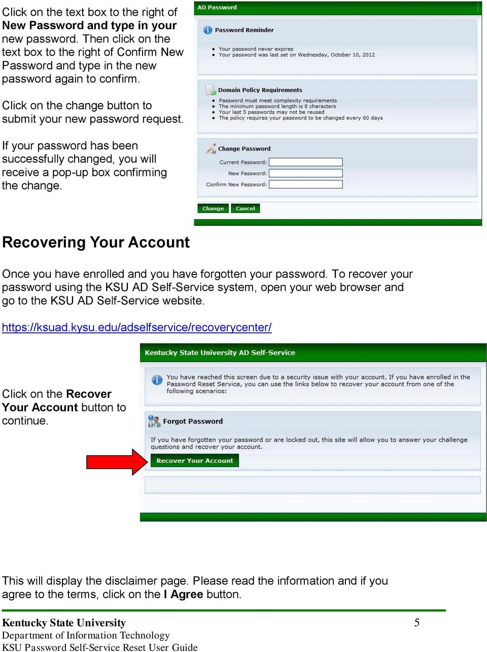 Recovering Your Account Once you have enrolled and you have forgotten your password.