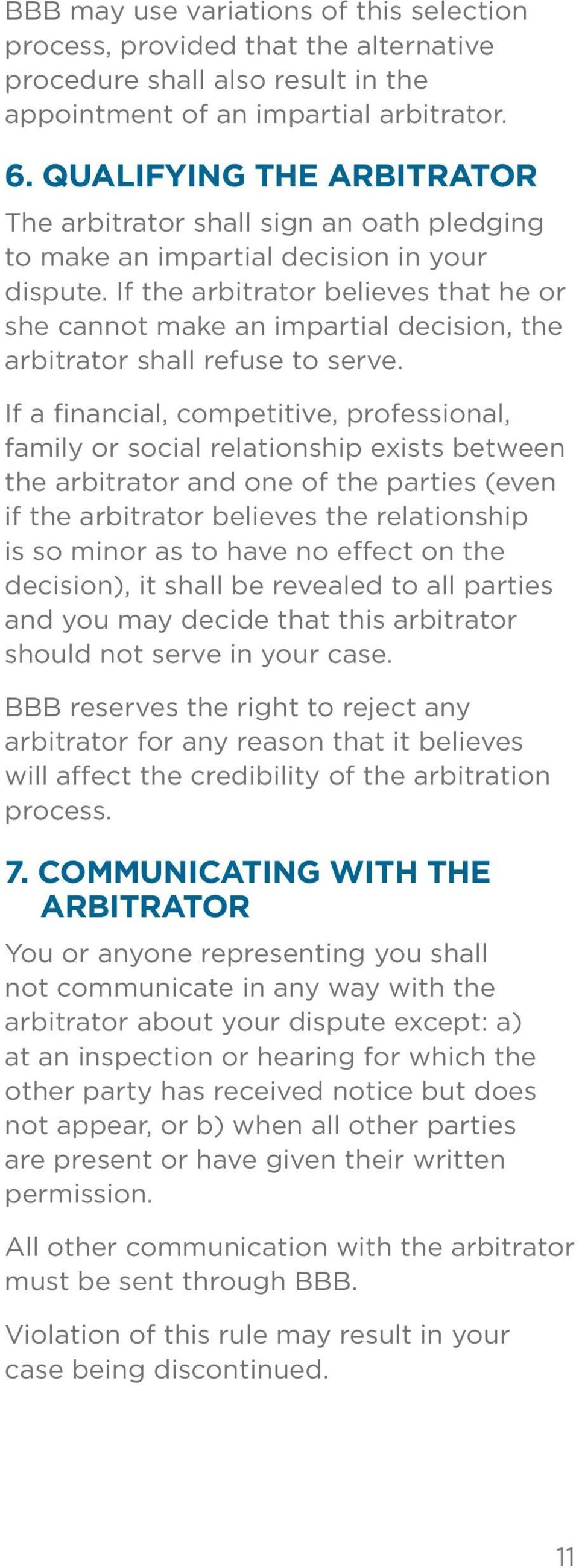 If the arbitrator believes that he or she cannot make an impartial decision, the arbitrator shall refuse to serve.