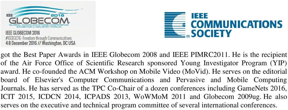 He co-founded the ACM Workshop on Mobile Video (MoVid).