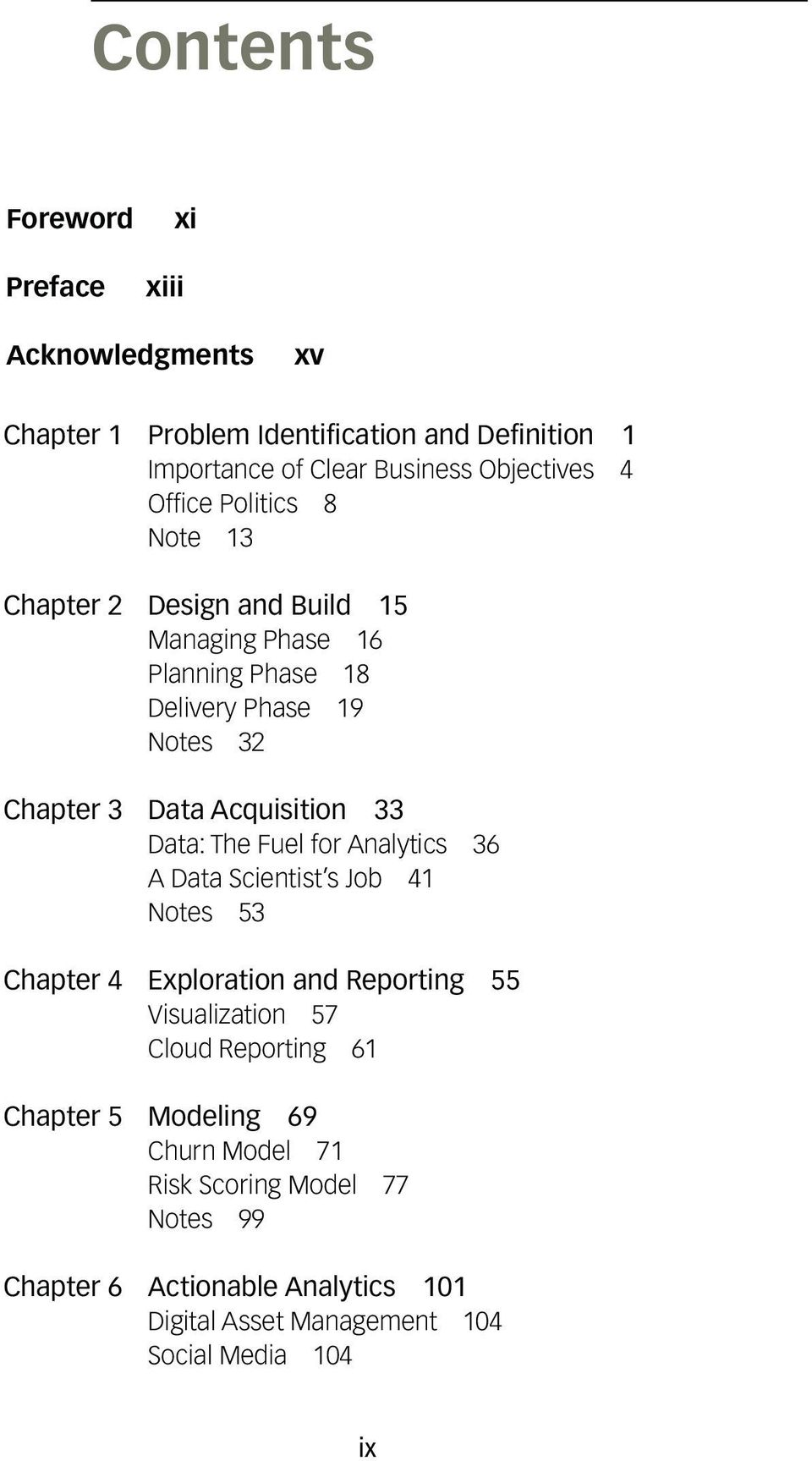 33 Data: The Fuel for Analytics 36 A Data Scientist s Job 41 Notes 53 Chapter 4 Exploration and Reporting 55 Visualization 57 Cloud Reporting 61