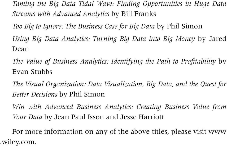 Profitability by Evan Stubbs The Visual Organization: Data Visualization, Big Data, and the Quest for Better Decisions by Phil Simon Win with Advanced