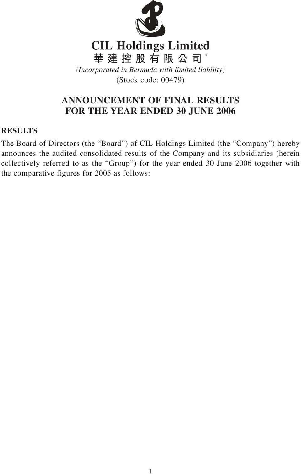 Company ) hereby announces the audited consolidated results of the Company and its subsidiaries (herein